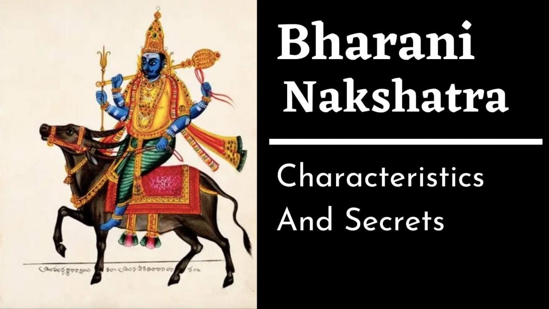 Bharani Nakshatra Characteristics, Career, Love, Health And Family