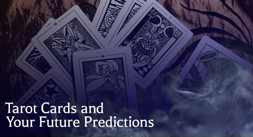 Tarot Cards and Your Future Predictions