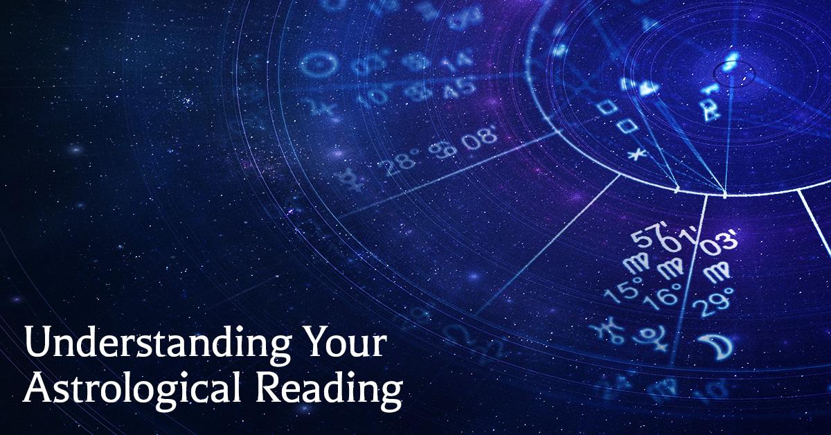 Understanding Your Astrological Reading